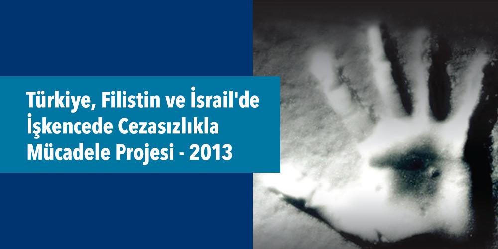Türkiye, Filistin ve İsrail'de İşkencede Cezasızlıkla Mücadele Projesi 2013 Görsel