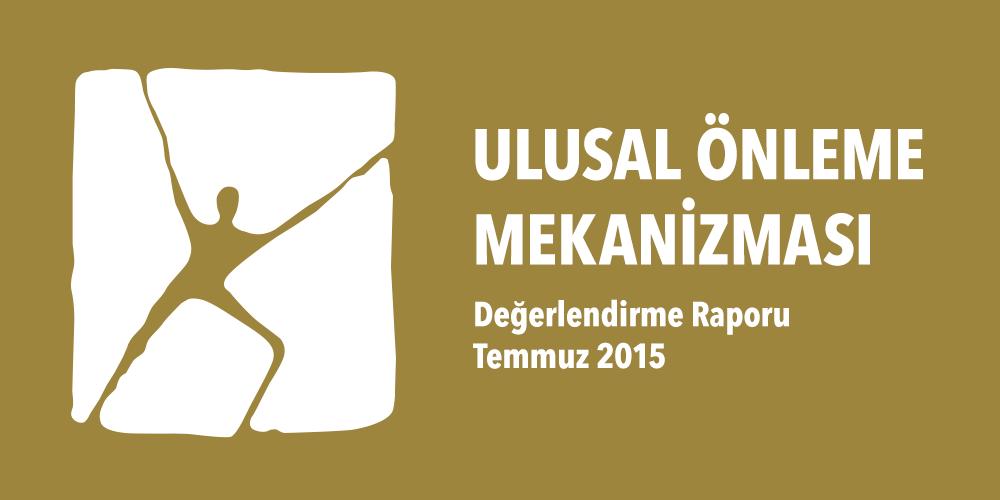 Ulusal Önleme Mekanizması Değerlendirme Raporu Temmuz 2015 Görsel