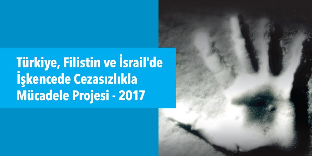 Türkiye, Filistin ve İsrail'de İşkencede Cezasızlıkla Mücadele Projesi 2017 Görsel