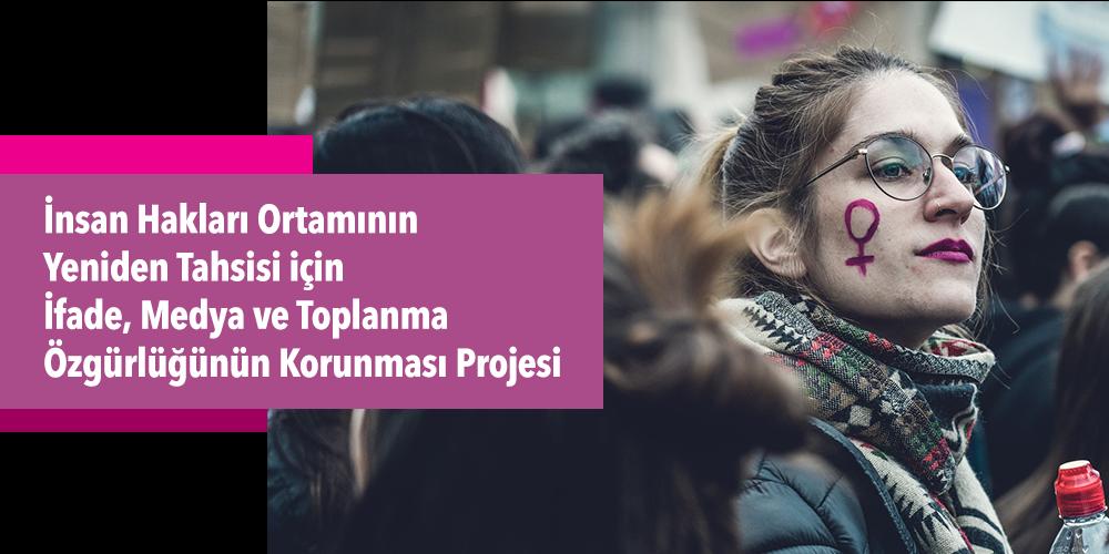 İnsan Hakları Ortamının Yeniden Tahsisi için İfade, Medya ve Toplanma Özgürlüğünün Korunması Projesi