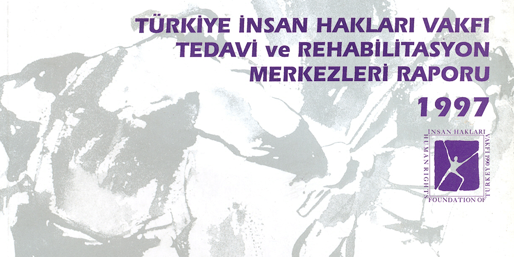 Tedavi ve Rehabilitasyon Raporu 1997