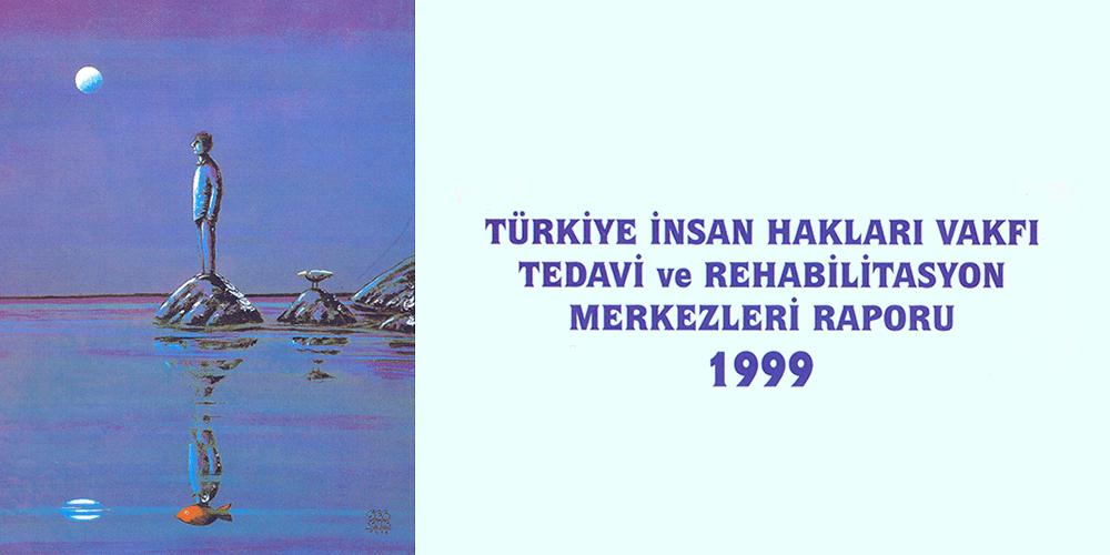 Tedavi ve Rehabilitasyon Raporu 1999