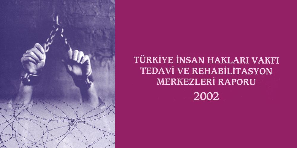 Tedavi ve Rehabilitasyon Raporu 2002