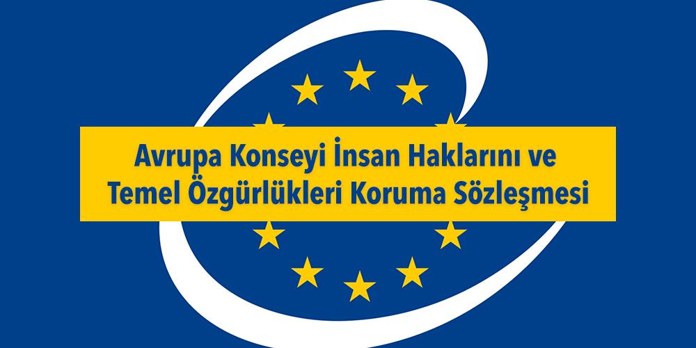 Avrupa Konseyi İnsan Haklarını ve Temel Özgürlükleri Koruma Sözleşmesi Görsel