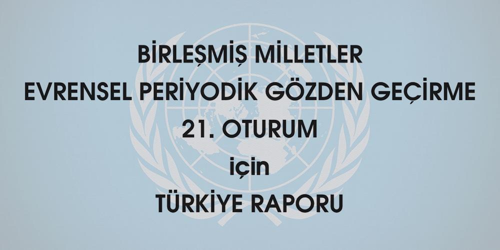 BM Evrensel Periyodik Gözden Geçirme 21.Oturum için Türkiye Raporu Görsel