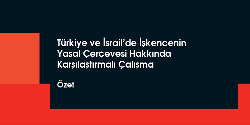 Kuralların Ötesinde Türkiye ve İsrail'de İşkencenin Yasal Çerçevesi Hakkında Karşılaştırmalı Çalışma Özet Görsel