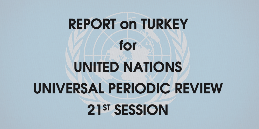 Report on Turkey for UN UPR 21st Session