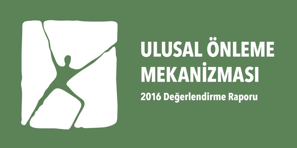 Ulusal Önleme Mekanizması 2016 Yılı Değerlendirme Raporu Görsel