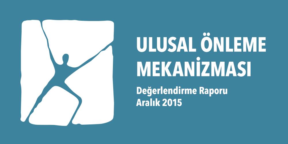 Ulusal Önleme Mekanizması Değerlendirme Raporu Aralık 2015 Görsel