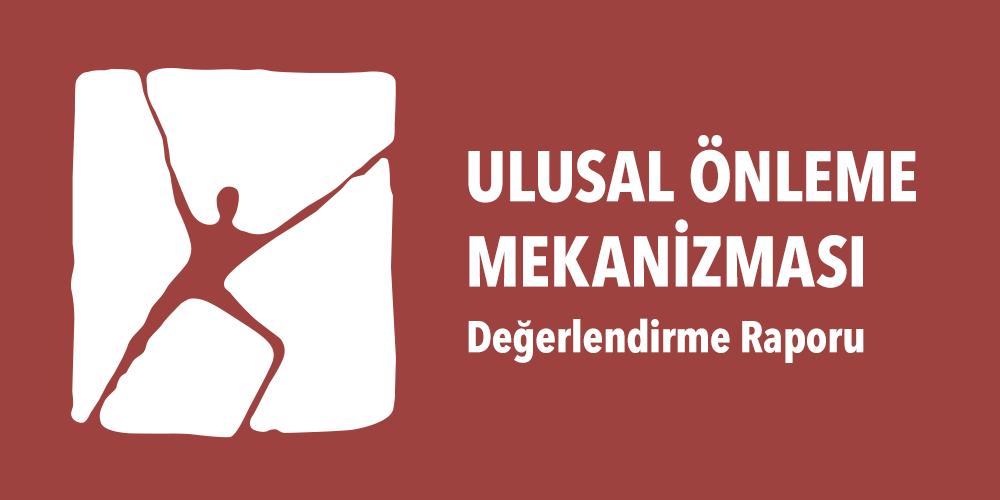 Ulusal Önleme Mekanizması Değerlendirme Raporu